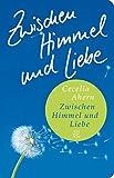 Zwischen Himmel und Liebe: Roman (Fischer Taschenbibliothek)