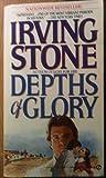 Depths of Glory, Irving Stone, 0451164970
