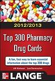 2012-2013 Top 300 Pharmacy Drug Cards (LANGE FlashCards)