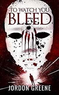 To Watch You Bleed by Jordon Greene ebook deal
