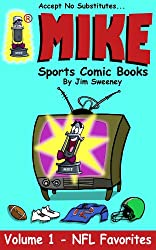 MIKE's NFL Favorites (MIKE Sports Comic Books Book 1)