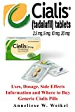Cialis: Uses, Dosage, Side Effects Information