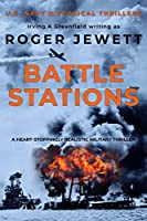 Battle Stations: A heart-stoppingly realistic military thriller (US Navy Historical Thrillers Book 1)