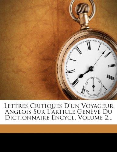 Lettres Critiques D'un Voyageur Anglois Sur L'article Genve Du Dictionnaire Encycl, Volume 2... (French Edition)
