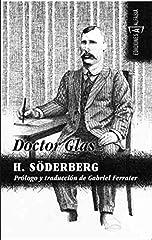 Hjalmar Söderberg es uno de los escritores más importantes de  la literatura sueca (y europea) a caballo del XIX y del XX, y Doctor  Glas (1905) es sin duda su gran novela.