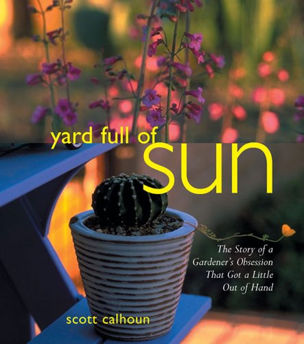Cheap  Yard Full of Sun: The Story of a Gardener's Obsession That Got..
