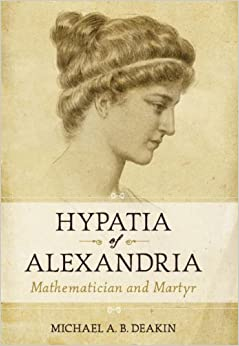 Book Hypatia of Alexandria: Mathematician and Martyr