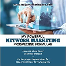 MY NETWORK MARKETING PROSPECTING FORMULAR: How and where to get unlimited prospect