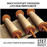 Documentary Theories and Old Testament | John Warwick Montgomery