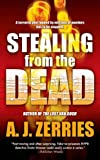 Stealing from the Dead, A. J. Zerries, 076536574X