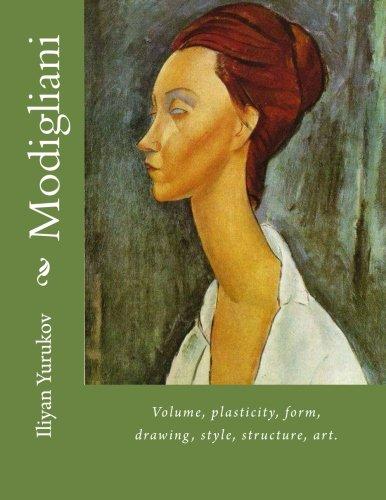 Read Online Modigliani: Volume, plasticity, form, drawing, style, structure, art. (17) (Volume 100) pdf epub