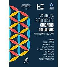 Manual da Residência de Cuidados Paliativos. Abordagem Multidisciplinar