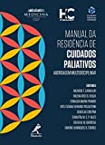 Manual da residência de cuidados paliativos: Abordagem multidisciplinar