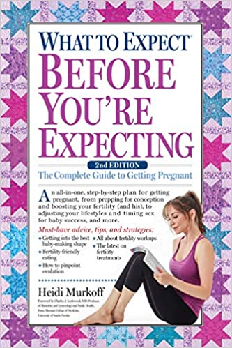 What to Expect Before You're Expecting: The Complete Guide to Getting  Pregnant: Amazon.co.uk: Murkoff, Heidi: 9781523501502: Books