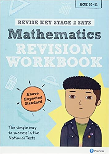 Revise Key Stage 2 SATs Mathematics Revision Workbook - Above ...