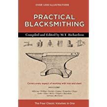 Practical Blacksmithing: The Four Classic Volumes in One