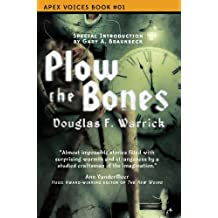 Plow the Bones (Apex Voices Book 1)
