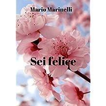 Sei felice (Italian Edition)