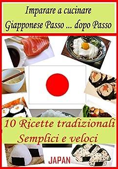 amazon.com: imparare a cucinare giapponese: passo dopo passo ... - Cucinare Giapponese