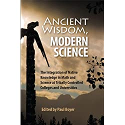 Ancient Wisdom, Modern Science: The Integration of Native Knowledge at Tribally Controlled Colleges and Universities