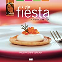 De fiesta: bocados para celebrar (Spanish Edition)