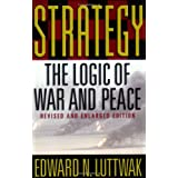 Strategy: The Logic of War and Peace, Revised and Enlarged Edition