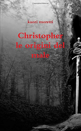 Christopher le origini del male (Italian Edition)