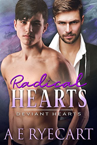 Radical Hearts (Deviant Hearts Book 2) by [Ryecart, A E ]
