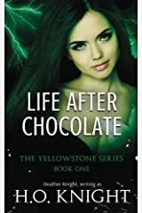 Life After Chocolate (Yellowstone Series) (Volume 1) Paperback