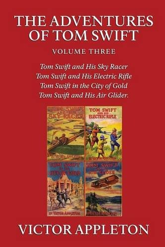 The Adventures of Tom Swift, Vol. 3