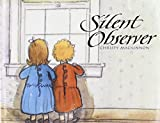 Front cover for the book Silent Observer by Christy MacKinnon