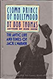 Clown Prince of Hollywood: The Antic Life and Times of Jack L. Warner