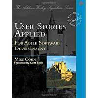 User Stories Applied: For Agile Software Development (Addison-Wesley Signature)