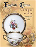 English China Patterns & Pieces (Identification & Values (Collector Books))
