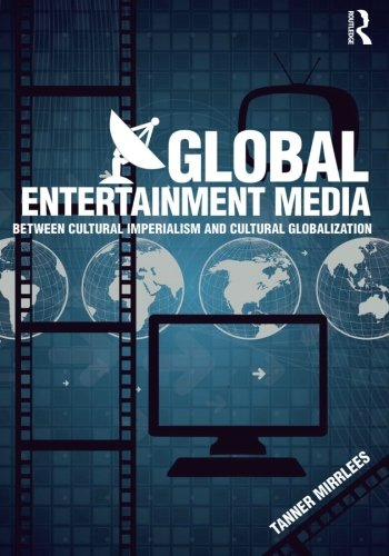 Global Entertainment Media: Between Cultural Imperialism and Cultural Globalization