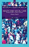 img - for Health and Social Care: Establishing a Joint Future? (Policy and Practice in Health and Social Care Series) by Alison Petch (2007-11-29) book / textbook / text book