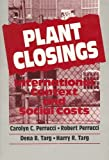 img - for Plant Closings: International Context and Social Costs (Social Institutions and Social Change) by Targ Harry R. Targ Dena B. Perrucci Robert Perrucci Carolyn C. (1988-12-31) Paperback book / textbook / text book