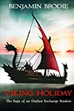 Viking Holiday: The Saga of an Outlaw Exchange Student