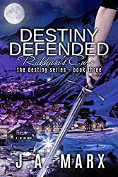 Destiny Defended: Rakshasa's Curse (The Destiny Series Book 3)