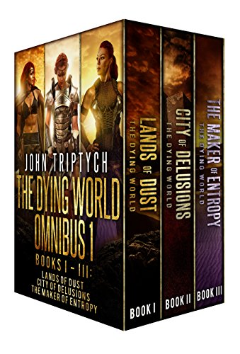 The Dying World Omnibus: Books 1-3: Lands of Dust, City of Delusions, The Maker of Entropy (The Dying World Box Set) cover