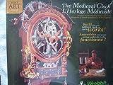 The Medieval Clock L'Horloge Medievale