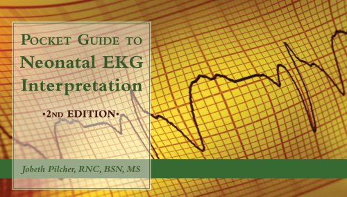 Pocket Guide to Neonatal EKG Interpretation (Pilcher, Pocket Guide to Neonatal EKG Interpretation) Jobeth Pilcher