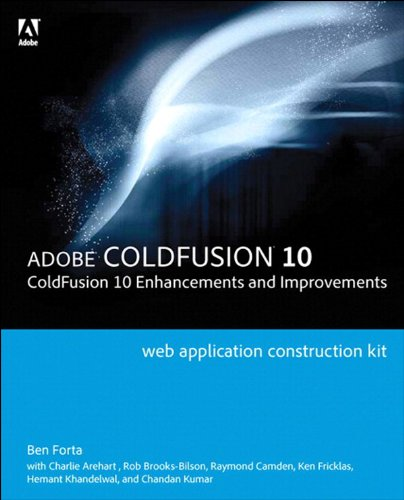- Adobe ColdFusion Web Application Construction Kit: ColdFusion 10 Enhancements and Improvements