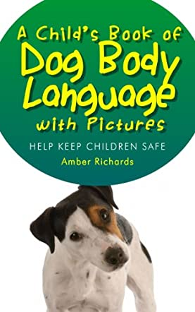 A Child's Book of Dog Body Language with Pictures
