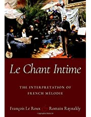 Le Chant Intime: The interpretation of French melodie