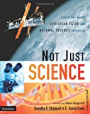 Not Just Science, , 0310263832