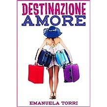 Destinazione amore (Italian Edition)