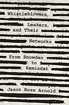 Whistleblowers, Leakers, and Their Networks (Security and Professional Intelligence Education Series)