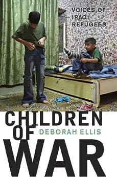 Children of War: Voices of Iraqi Refugees by [Ellis, Deborah]