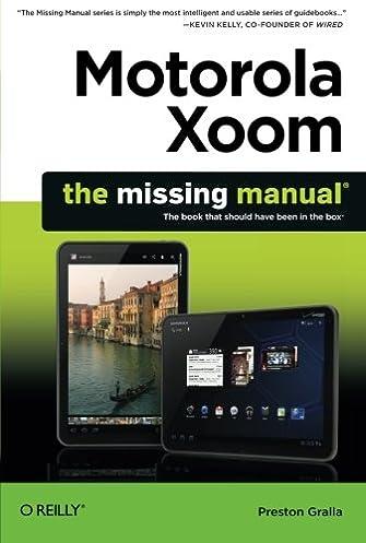 amazon com motorola xoom the missing manual 9781449301750 rh amazon com Xoom Tablet Cover Xoom Tablet Specs